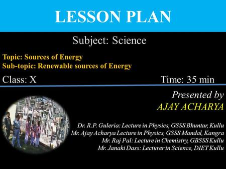 LESSON PLAN Subject: Science Class: X Time: 35 min Presented by