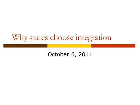 Why states choose integration