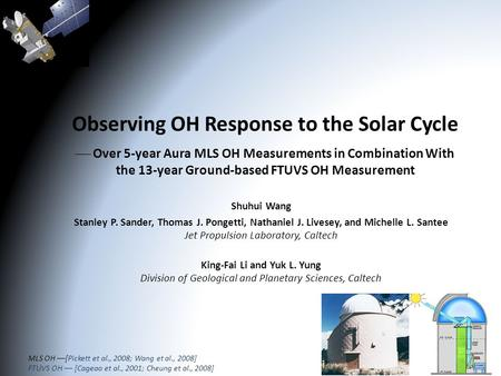Observing OH Response to the Solar Cycle  Over 5-year Aura MLS OH Measurements in Combination With the 13-year Ground-based FTUVS OH Measurement Shuhui.