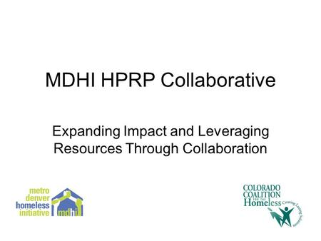 MDHI HPRP Collaborative Expanding Impact and Leveraging Resources Through Collaboration.