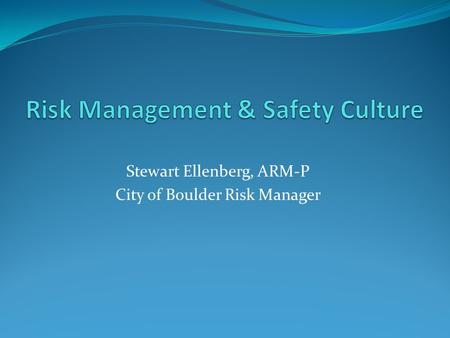 Risk Management & Safety Culture