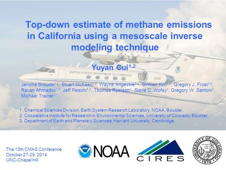 Top-down estimate of methane emissions in California using a mesoscale inverse modeling technique Yuyan Cui 1,2 Jerome Brioude 1,2, Stuart McKeen 1,2,