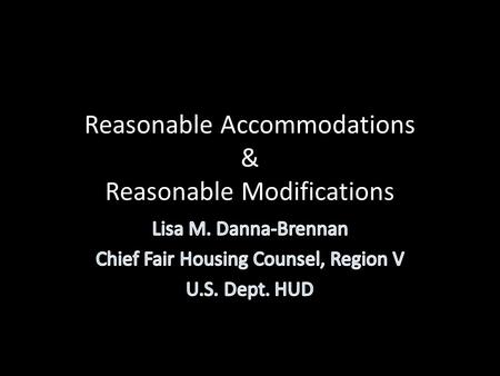 Reasonable Accommodations & Reasonable Modifications.