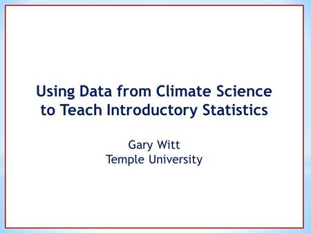 Using Data from Climate Science to Teach Introductory Statistics