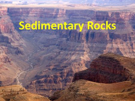 Sedimentary Rocks. Sediment any loose, solid particles that originate from either weathering and erosion of rock, or the chemical precipitation of rock.