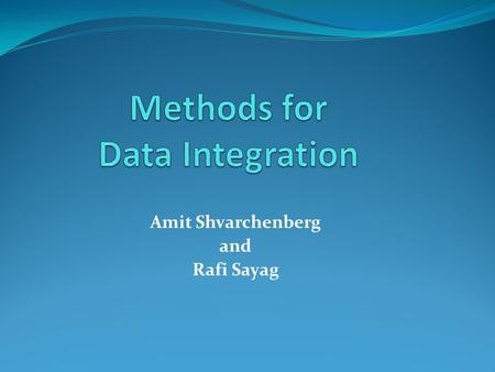 Amit Shvarchenberg and Rafi Sayag. Based on a paper by: Robin Dhamankar, Yoonkyong Lee, AnHai Doan Department of Computer Science University of Illinois,