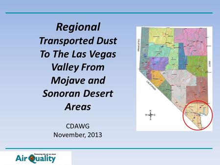 Regional Transported Dust To The Las Vegas Valley From Mojave and Sonoran Desert Areas CDAWG November, 2013.