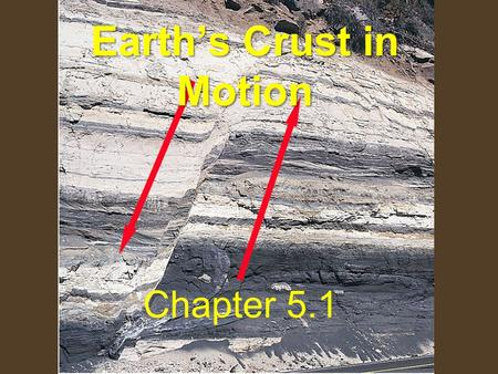 Earth's Crust in Motion Chapter 5.1. What is an earthquake? What causes earthquakes? Earthquake: The shaking and trembling that comes from the movement.