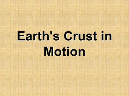 Earth's Crust in Motion.