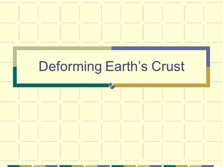 Deforming Earth's Crust. Stress = Force Arrows Stress: Amount of force per unit area The reaction when rocks change shape due to stress is called Deformation.