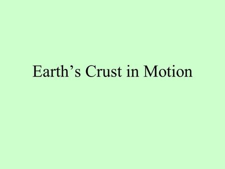Earth's Crust in Motion. Stress The surface of the earth is divided into 13 major tectonic plates. These plates interact with each other constantly.