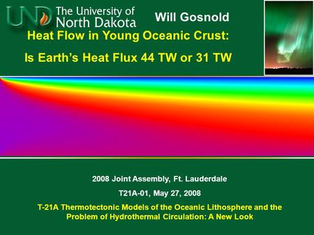 Heat Flow in Young Oceanic Crust: Is Earth's Heat Flux 44 TW or 31 TW 2008 Joint Assembly, Ft. Lauderdale T21A-01, May 27, 2008 T-21A Thermotectonic Models.