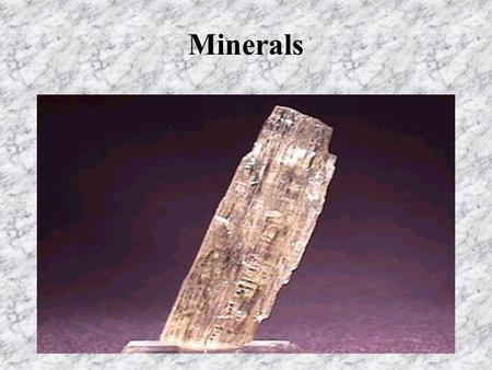 Minerals. Minerals are substances that meet five requirements: naturally occurring inorganic solid definite chemical composition ordered internal structure.
