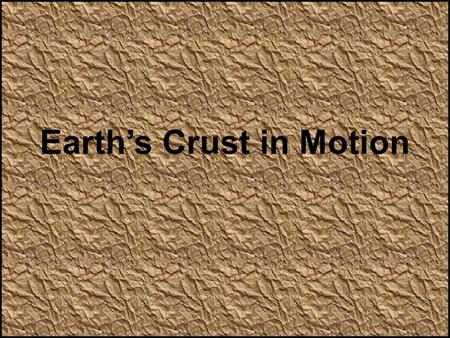 Earth's Crust in Motion. Stress in the Earth's Crust An earthquake is the shaking and trembling that results from movement of rock beneath the Earth's.