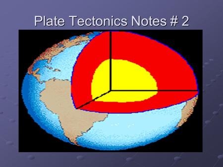 "Plate Tectonics Notes # 2. Tsunamis: means "" wave in the harbor"" in. When there is an earthquake underwater, the sea floor may drop down suddenly due."