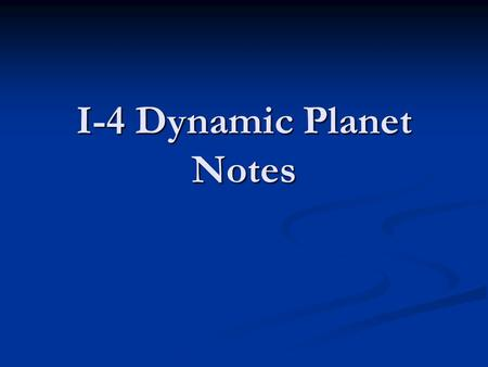 I-4 Dynamic Planet Notes
