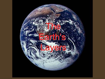 The Earth's Layers Layers. Students will … illustrate the structural layers of Earth, including the inner core, outer core, mantle, crust, asthenosphere,