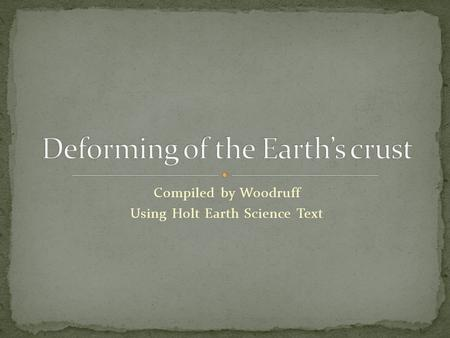 Compiled by Woodruff Using Holt Earth Science Text.