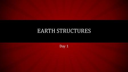Earth Structures Day 1.
