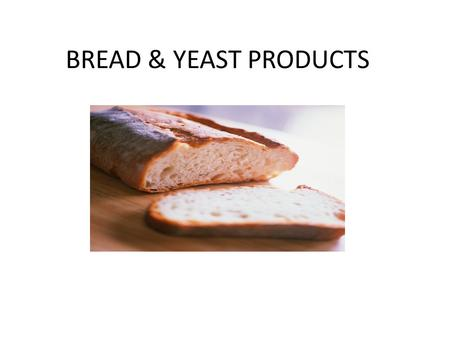 BREAD & YEAST PRODUCTS BRR. SCALING/MEASURING In the foods lab we measure our ingredients mostly by volume (i.e. ml, l) However, in a bakery or other.