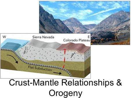 Crust-Mantle Relationships & Orogeny