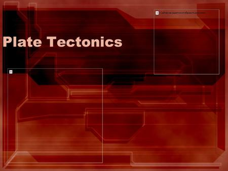 Plate Tectonics. Exploring Inside the Earth Geologists have used evidence from rock samples and evidence from seismic waves to learn about Earth's interior.
