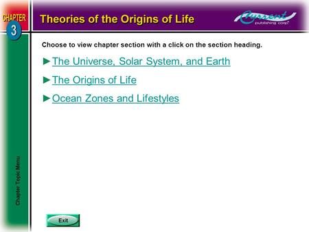 Exit Choose to view chapter section with a click on the section heading. ►The Universe, Solar System, and EarthThe Universe, Solar System, and Earth ►The.