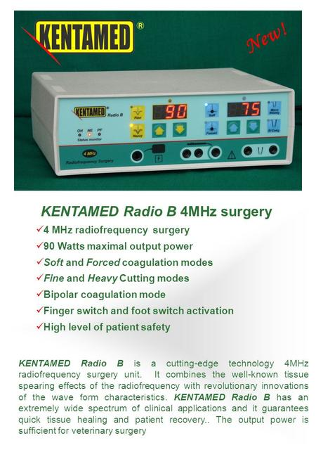KENTAMED Radio B is a cutting-edge technology 4MHz radiofrequency surgery unit. It combines the well-known tissue spearing effects of the radiofrequency.