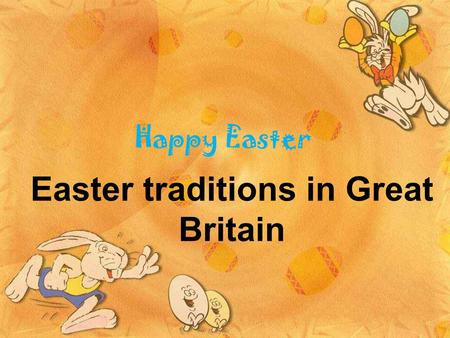 Happy Easter Easter traditions in Great Britain. In the UK Easter is one of the major Christian festivals of the year. Easter eggs, Easter bunny and sending.