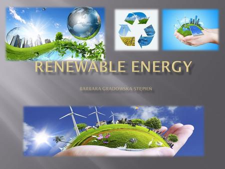  Renewable energy is energy made from natural sources (Source:  plans/alternative-energy-sources)http://www.wecanchange.com/high-school/resources/lesson-