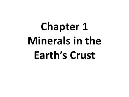 Chapter 1 Minerals in the Earth's Crust