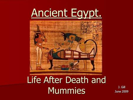 Life After Death and Mummies