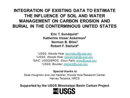 INTEGRATION OF EXISTING DATA TO ESTIMATE THE INFLUENCE OF SOIL AND WATER MANAGEMENT ON CARBON EROSION AND BURIAL IN THE CONTERMINOUS UNITED STATES Eric.