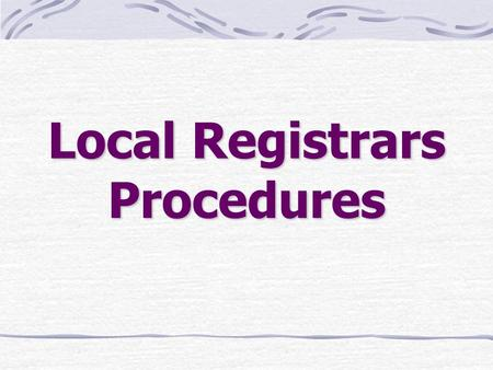 Local Registrars Procedures
