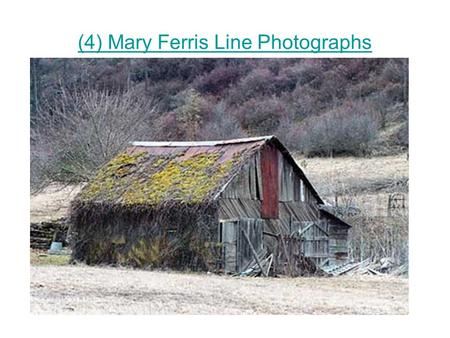 (4) Mary Ferris Line Photographs. (4) Mary Ferris Line This collection of photographs is from varying sources. I have given credit when I know it. If.