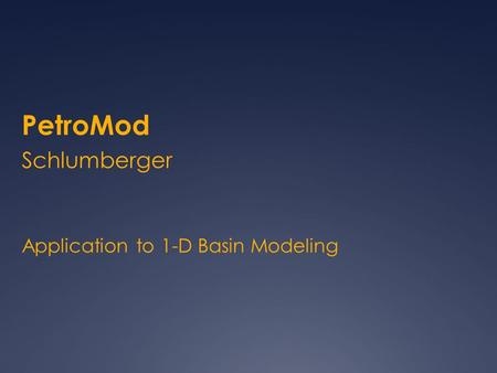 Application to 1-D Basin Modeling PetroMod Schlumberger.