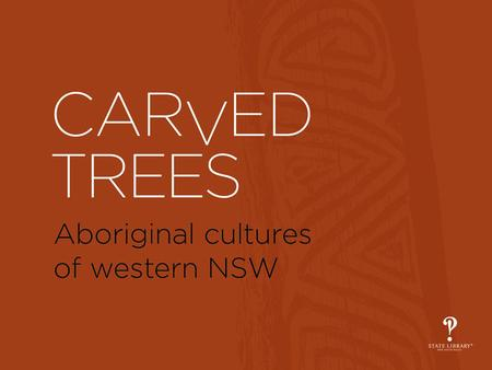 The Exhibition rare surviving photographs of traditional Aboriginal carved trees the carving of trees is almost a lost tradition carved trees are heritage.