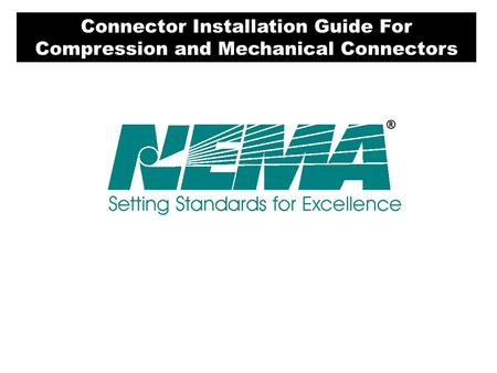 Connector Installation Guide For Compression and Mechanical Connectors.