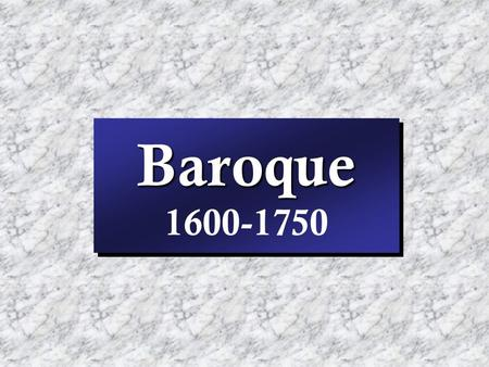 Baroque Baroque 1600-1750. 1600 – the modern world.