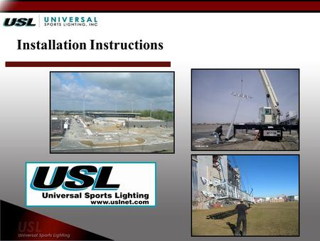 Installation Instructions. Delivery Light fixtures, mounting structures and electrical components ship together Poles ship on a separate truck.
