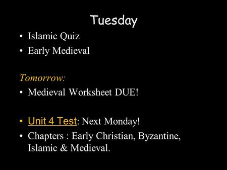 Tuesday Islamic Quiz Early Medieval Tomorrow: Medieval Worksheet DUE!