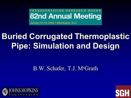 Buried Corrugated Thermoplastic Pipe: Simulation and Design B.W. Schafer, T.J. M c Grath.