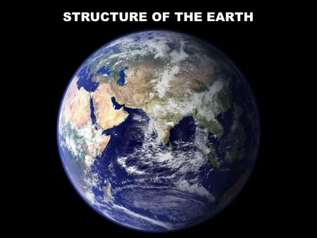 STRUCTURE OF THE EARTH. Inner Core STRUCTURE OF THE EARTH D. Hardin.