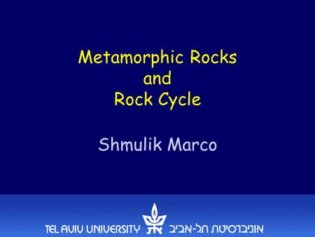 Metamorphic Rocks and Rock Cycle