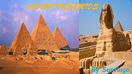 SOME FACTS ABOUT THE PYRAMIDS  The Great Pyramid of Giza points very precisely to the north.  The pyramids of Egypt are all built to the west of the.