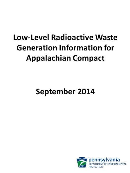 Low-Level Radioactive Waste Generation Information for Appalachian Compact September 2014.
