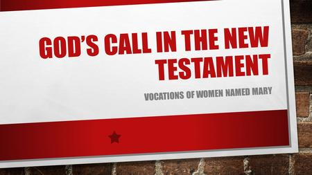 GOD'S CALL IN THE NEW TESTAMENT VOCATIONS OF WOMEN NAMED MARY.