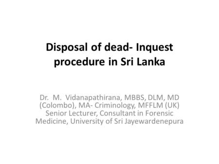 Disposal of dead- Inquest procedure in Sri Lanka