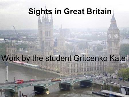 Sights in Great Britain Work by the student Gritcenko Kate.