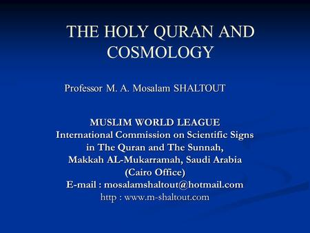 MUSLIM WORLD LEAGUE International Commission on Scientific Signs in The Quran and The Sunnah, Makkah AL-Mukarramah, Saudi Arabia (Cairo Office) E-mail.
